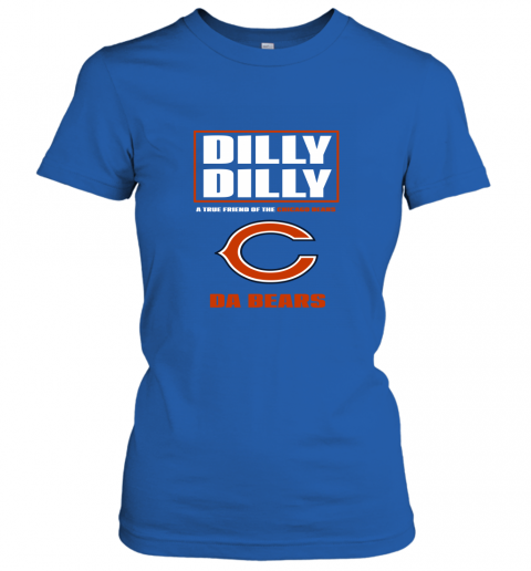 rojk dilly dilly a true friend of the chicago bears ladies t shirt 20 front royal