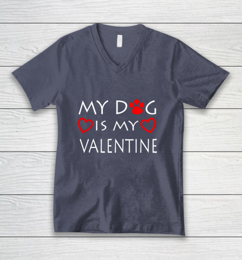 My dog Is My Valentine Shirt Paw Heart Pet Owner Gift V-Neck T-Shirt 7