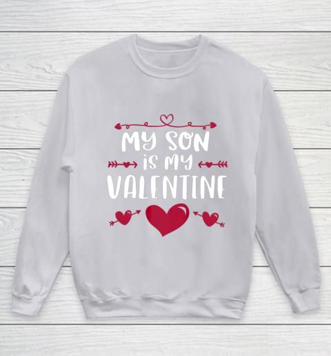 My Son Is My Valentine T Shirt Mom Dad Valentine s Day Youth Sweatshirt 3