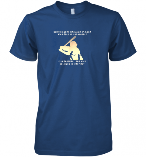 tw8r mens behind every baseball player is a dad that believes premium guys tee 5 front royal