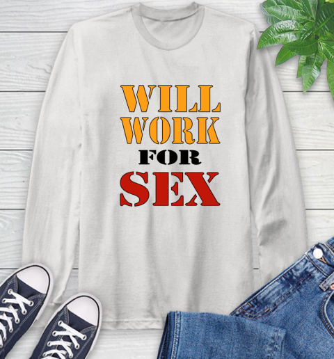 Miley Cyrus Will Work For Sex Long Sleeve T Shirt