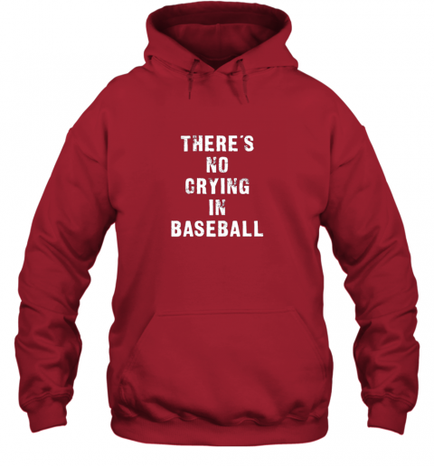 wvwm there39 s no crying in baseball funny hoodie 23 front red