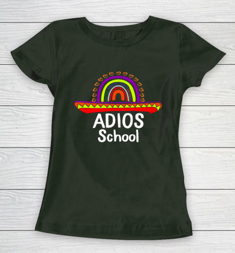 Adios School Happy Last Day Of School 2021 Teacher Mexican Women's T-Shirt 4