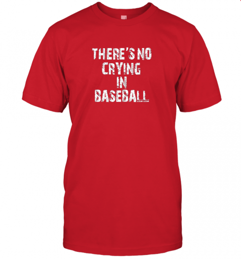 ue47 there39 s no crying in baseball jersey t shirt 60 front red