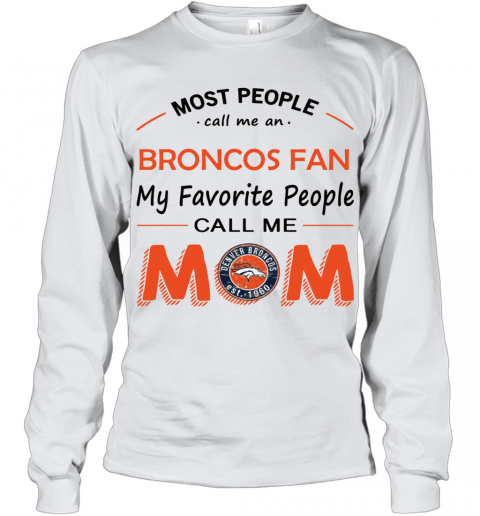 People Call Me DENVER BRONCOS Fan  Mom Youth Long Sleeve