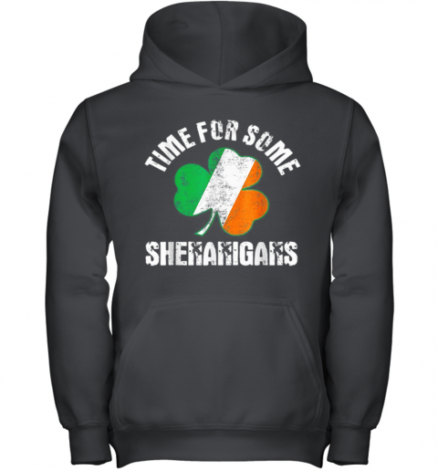 Shenanigans St Patricks Day Time For Some Shenanigans Youth Hoodie