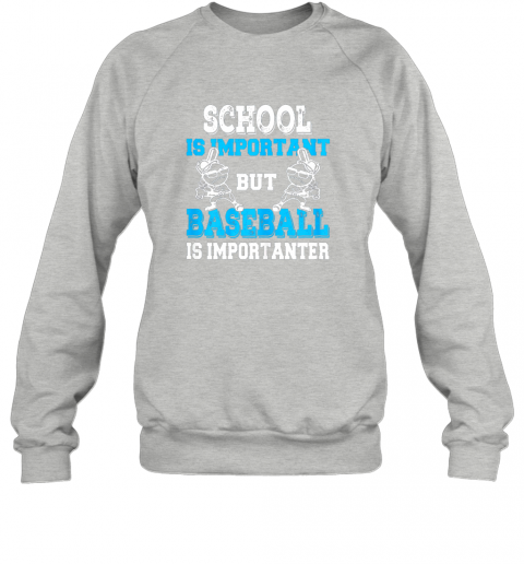 6spk school is important but baseball is importanter boys sweatshirt 35 front sport grey