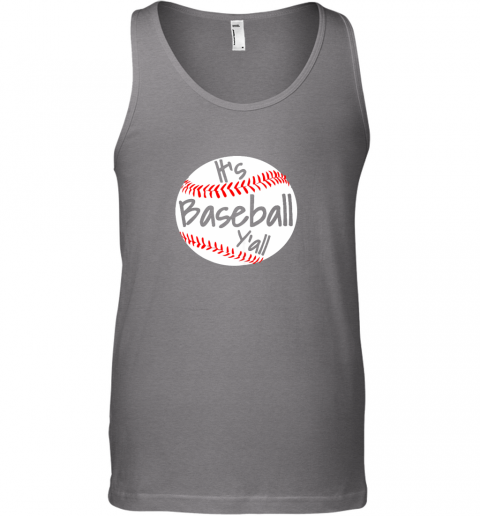 h23e it39 s baseball y39 all shirt funny pitcher catcher mom dad gift unisex tank 17 front graphite heather