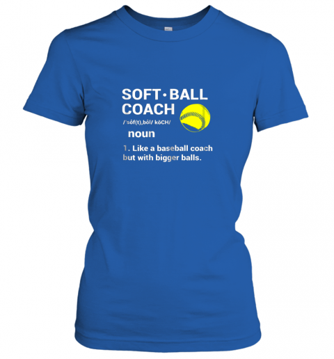 o0km soft ball coach like baseball bigger balls softball ladies t shirt 20 front royal