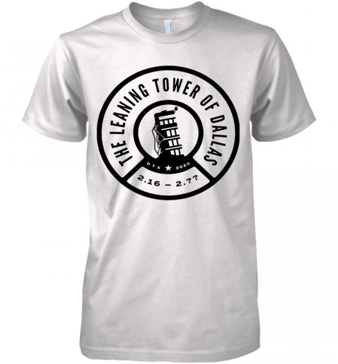 The Leaning Tower Of Dallas Remember The Tower Premium Men's T-Shirt