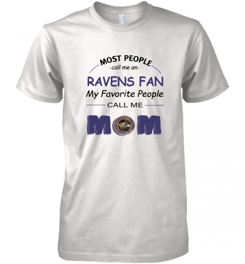 Most People Call Me Baltimore Ravens Fan Football Mom Premium Men's T-Shirt
