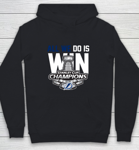 Tampa Bay Lightning Stanley Cup Champions All We Do Is Win Youth Hoodie