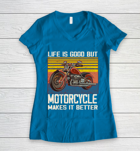 Life is good but motorcycle makes it better Women's V-Neck T-Shirt 5