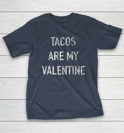 Tacos Are My Valentine t shirt Funny T-Shirt 3