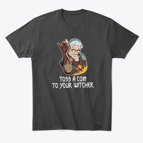 Toss A Coin To Your Witcher Salt Bae Geralt T-Shirt