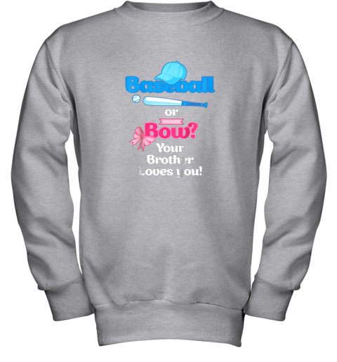 jpkn kids baseball or bows gender reveal shirt your brother loves you youth sweatshirt 47 front sport grey