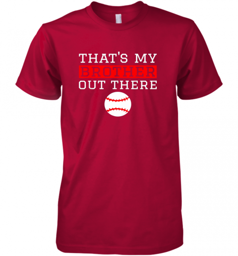 w5t0 sister baseball gift that39 s my brother baseball sister premium guys tee 5 front red