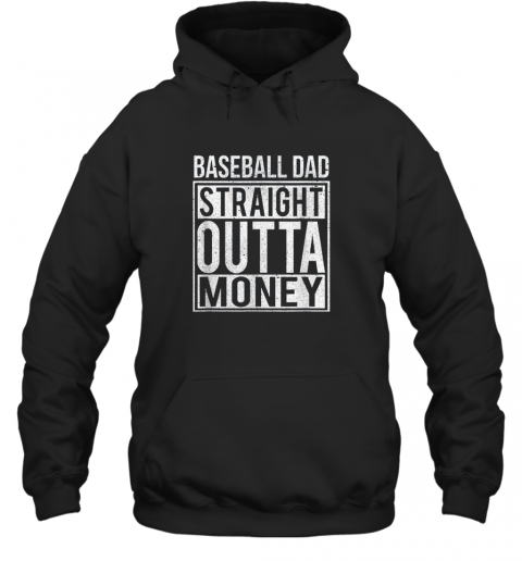 Mens Baseball Dad Straight Outta Money Shirt I Funny Pitch Gift Hoodie