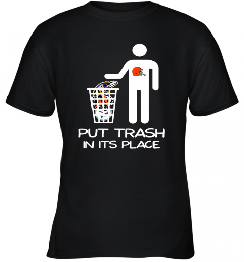 Cleveland Browns Put Trash In Its Place Funny NFL Youth T-Shirt
