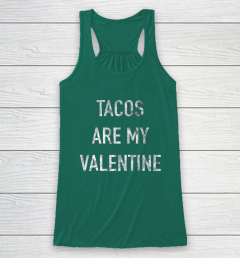Tacos Are My Valentine t shirt Funny Racerback Tank 5