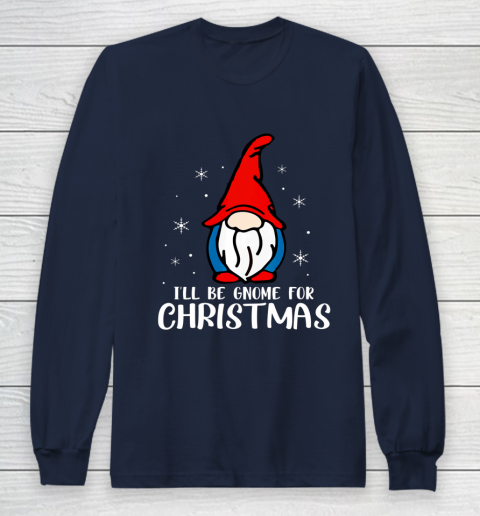 I ll Be Gnome For Christmas Present Xmas Gift For Christians Long Sleeve T-Shirt 2