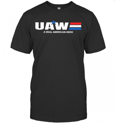 Uaw A Real American Hero Star T-Shirt