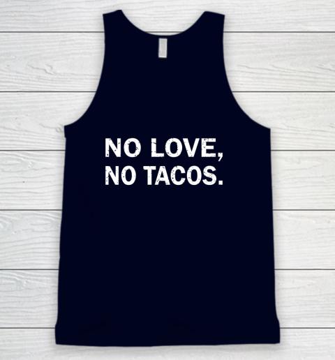No Love, No Tacos La Carreta Mexican Grill Tank Top 2