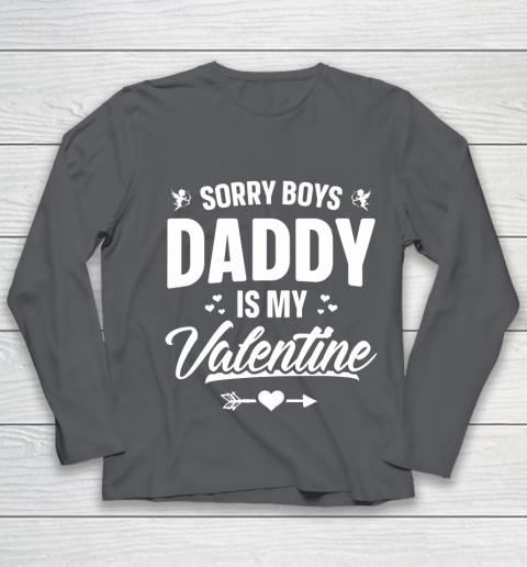 Funny Girls Love Shirt Cute Sorry Boys Daddy Is My Valentine Youth Long Sleeve 6