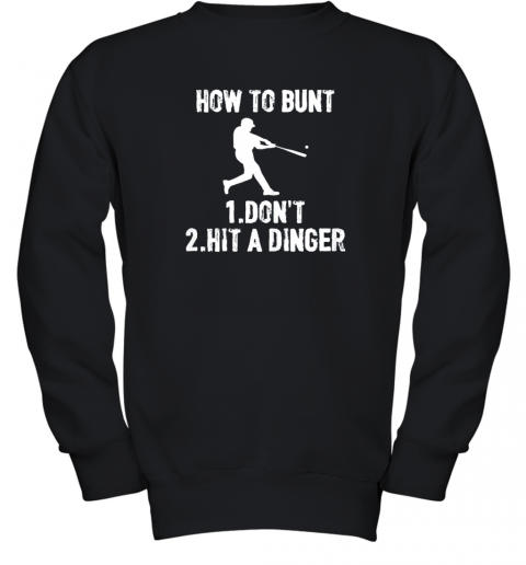 How to Bunt Don't . Hit a Dinger Funny  Baseball Youth Sweatshirt