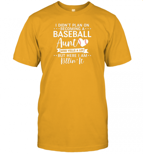5dhq i didn39 t plan on becoming a baseball aunt gift jersey t shirt 60 front gold