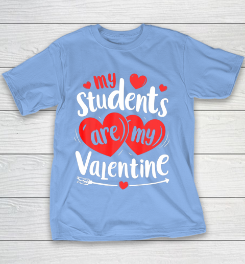 My Students Are My Valentine Funny Teachers Valentines Day Youth T-Shirt 8