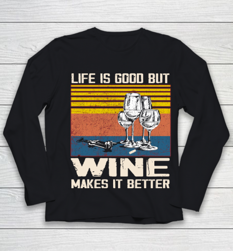 Life is good but wine makes it better Youth Long Sleeve