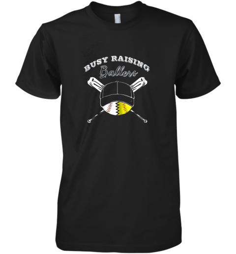 Busy Raising Ballers Softball Baseball Mom Funny Gift Premium Men's T-Shirt