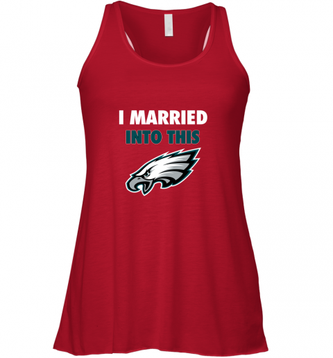 otjp i married into this philadelphia eagles football nfl flowy tank 32 front red