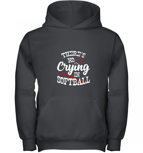Theres No Crying in Softball Game Sports Baseball Lover Youth Hoodie