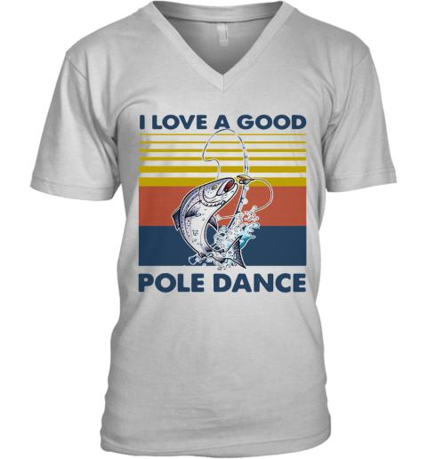 Fishing I Love A Good Pole Dance Vintage V-Neck T-Shirt