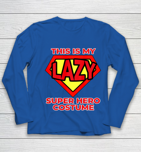 This Is My Lazy Superhero Costume Funny Halloween Super Hero Youth Long Sleeve 9