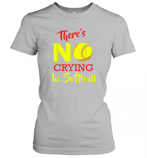 wagy there39 s no crying in softball baseball coach player lover ladies t shirt 20 front sport grey