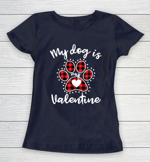 My Dog is My Valentine T Shirt Gift for dog lover Women's T-Shirt 2