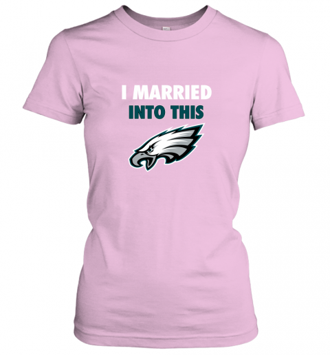 lwwx i married into this philadelphia eagles football nfl ladies t shirt 20 front light pink
