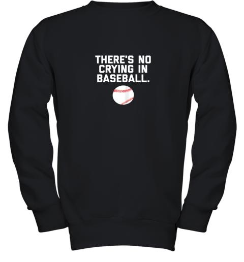 There's No Crying in Baseball Funny Baseball Sayings Youth Sweatshirt