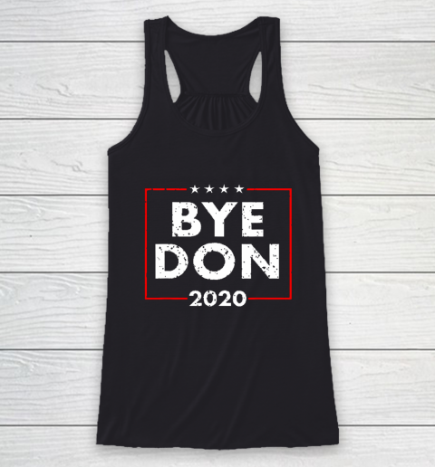 ByeDon 2020 Joe Biden 2020 American Election Racerback Tank