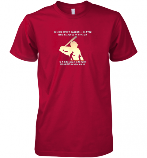 tw8r mens behind every baseball player is a dad that believes premium guys tee 5 front red