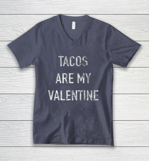 Tacos Are My Valentine t shirt Funny V-Neck T-Shirt 7