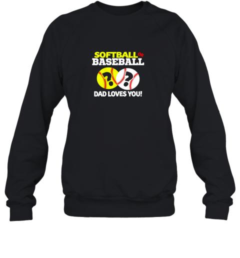 Softball or Baseball Dad Loves You Gender Reveal Sweatshirt