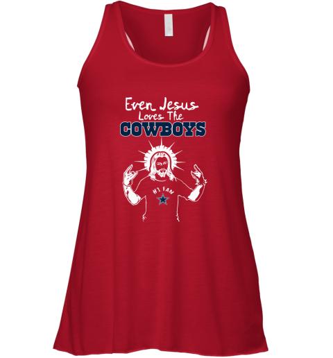 Even Jesus Loves The Cowboys #1 Fan Dallas Cowboys Racerback Tank
