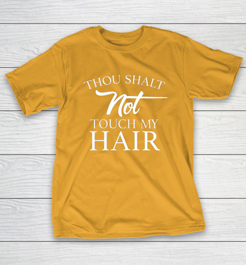 Funny Thou Shalt Not Touch My Hair T-Shirt 2
