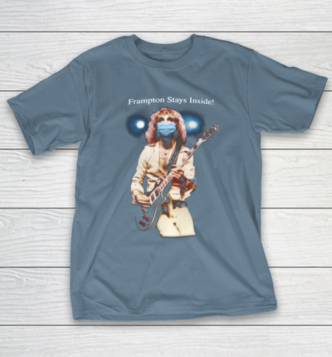 Peter Frampton Covid Stays Inside T-Shirt 6