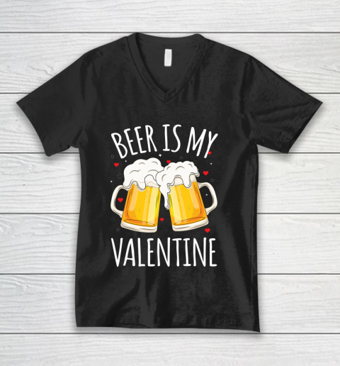 Beer Is My Valentine Shirt For Couples Gift Funny Beer V-Neck T-Shirt