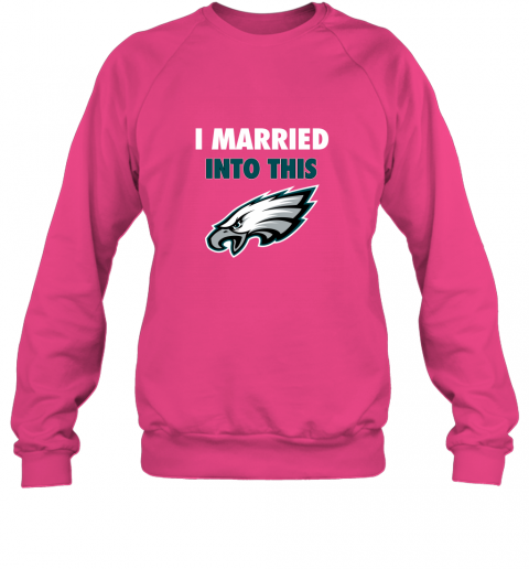 turq i married into this philadelphia eagles football nfl sweatshirt 35 front heliconia